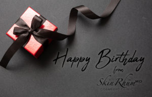 Happy Birthday from SkinRhümMD
